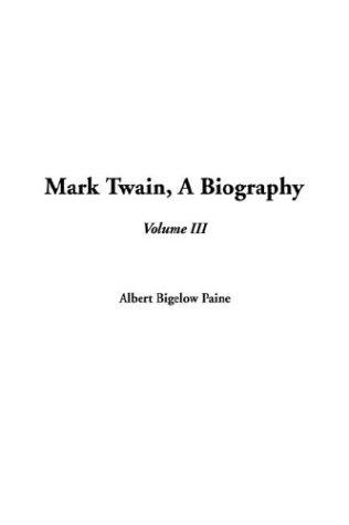Download Mark Twain, a Biography