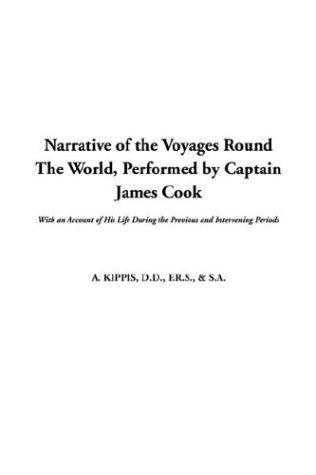 Narrative of the Voyages Round the World, Performed by Captain James Cook