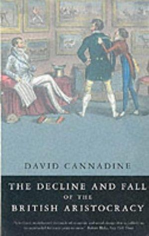 Download The Decline and Fall of the British Aristocracy
