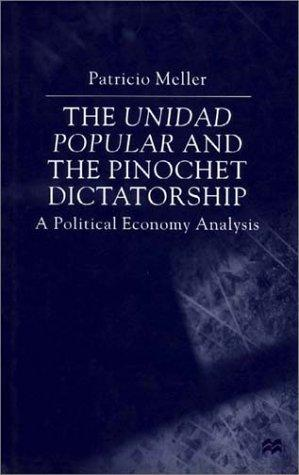 Download The Unidad Popular and the Pinochet Dictatorship