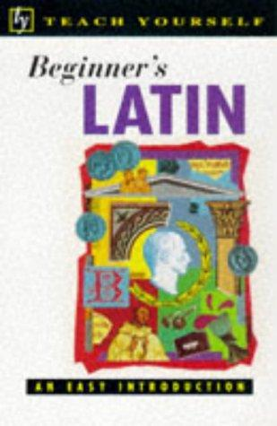 Beginner's Latin (Teach Yourself)