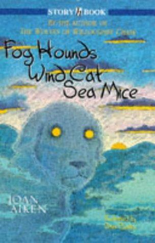 Download Fog Hounds, Wind Cat, Sea Mice (Story Books)
