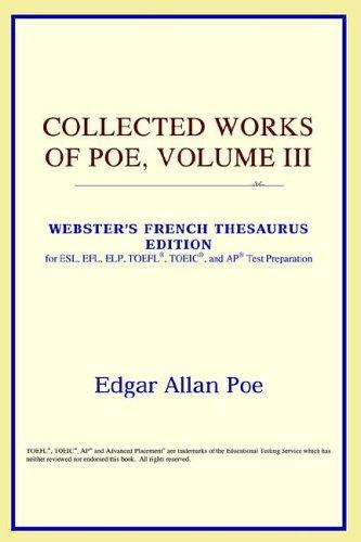 Collected Works of Poe, Volume III (Webster's French Thesaurus Edition)