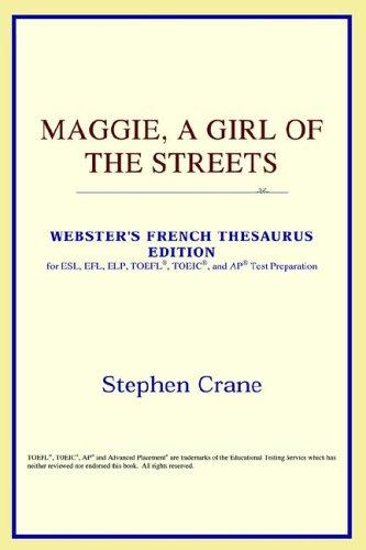 Maggie, A Girl of the Streets (Webster's French Thesaurus Edition)