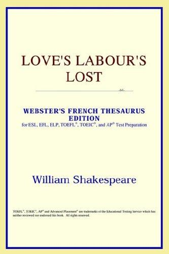 Download Love's Labour's Lost (Webster's French Thesaurus Edition)