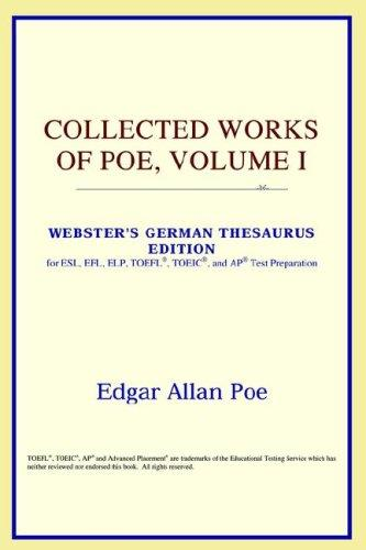Collected Works of Poe, Volume I (Webster's German Thesaurus Edition)