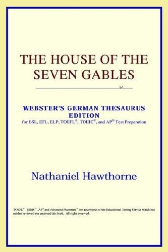Download The House of the Seven Gables (Webster's German Thesaurus Edition)