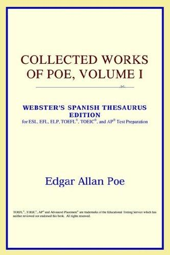 Download Collected Works of Poe, Volume I (Webster's Spanish Thesaurus Edition)
