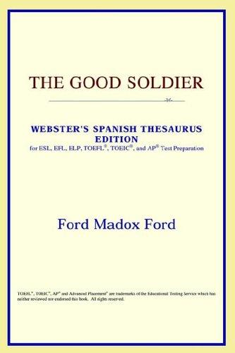 Download The Good Soldier (Webster's Spanish Thesaurus Edition)