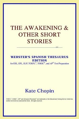 Download The Awakening & Other Short Stories (Webster's Spanish Thesaurus Edition)