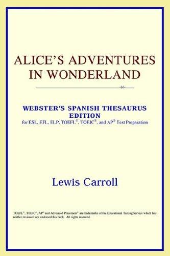 Alice's Adventures in Wonderland (Webster's Spanish Thesaurus Edition)