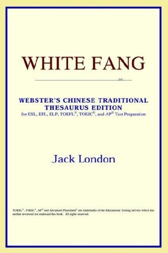 Download White Fang (Webster's Chinese-Simplified Thesaurus Edition)