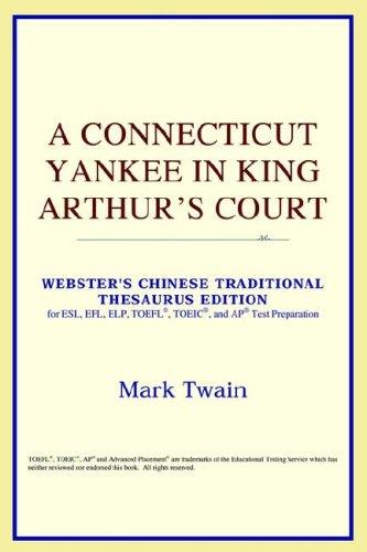 A Connecticut Yankee in King Arthur's Court (Webster's Chinese-Simplified Thesaurus Edition)