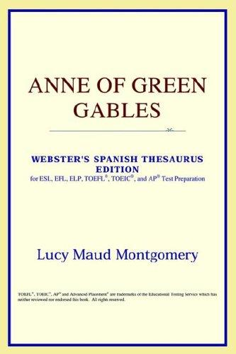 Download Anne of Green Gables (Webster's Spanish Thesaurus Edition)