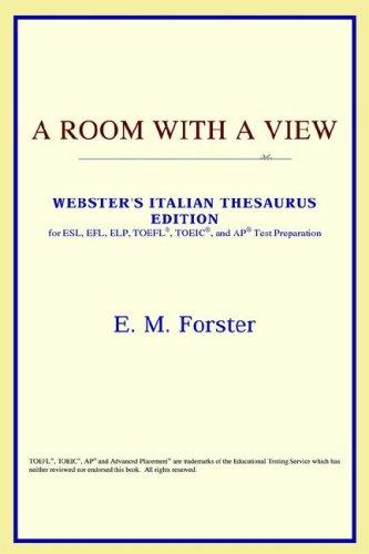 Download A Room with a View (Webster's Italian Thesaurus Edition)