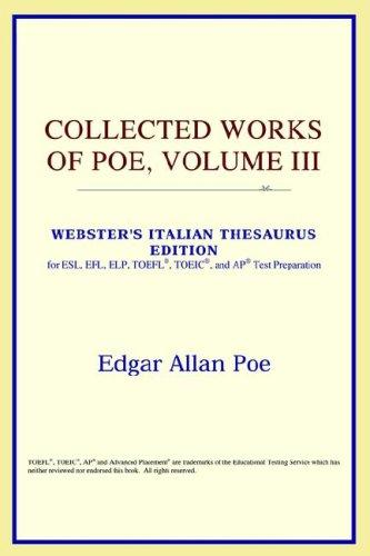 Download Collected Works of Poe, Volume III (Webster's Italian Thesaurus Edition)