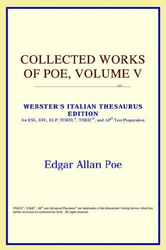 Collected Works of Poe, Volume V (Webster's Italian Thesaurus Edition)