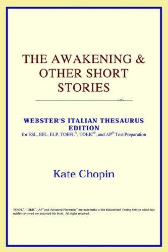 Download The Awakening & Other Short Stories (Webster's Italian Thesaurus Edition)