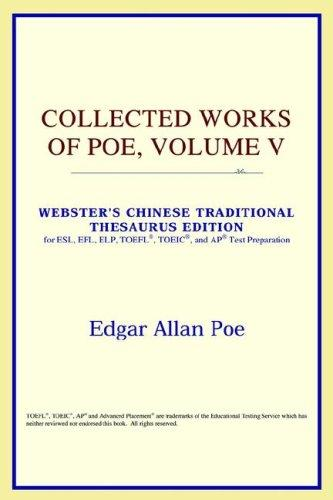 Download Collected Works of Poe, Volume V (Webster's Chinese-Traditional Thesaurus Edition)