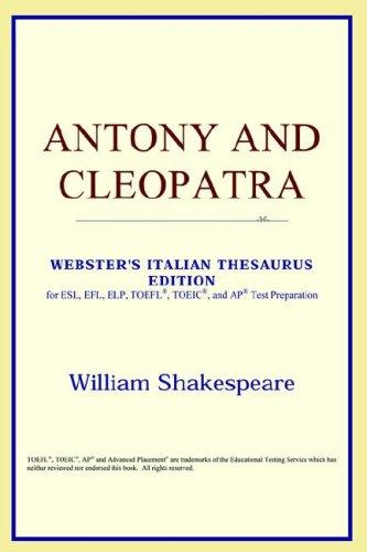 Download Antony and Cleopatra (Webster's Italian Thesaurus Edition)