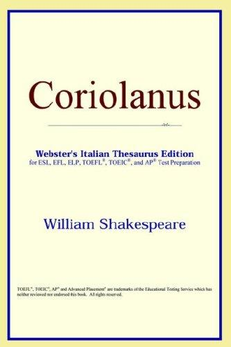 Download Coriolanus (Webster's Italian Thesaurus Edition)