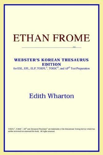 Download Ethan Frome (Webster's Korean Thesaurus Edition)