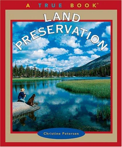 Land Preservation (True Books)