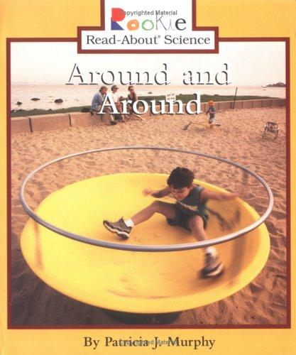 Download Around and Around (Rookie Read-About Science)