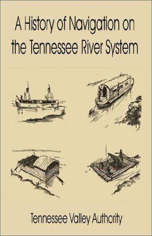 A History of Navigation on the Tennessee River System