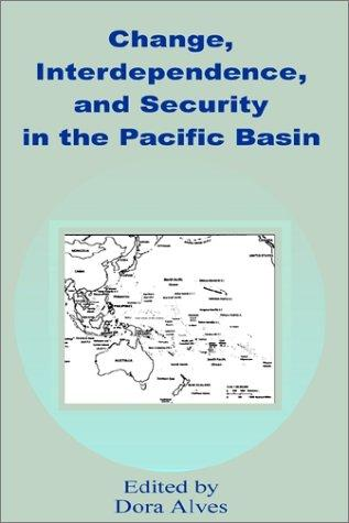 Change, Interdependence and Security in the Pacific Basin