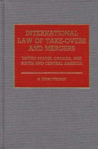 International law of take-overs and mergers.