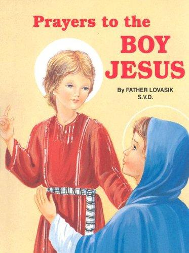 Prayers to the Boy Jesus by Lawrence Lovasik