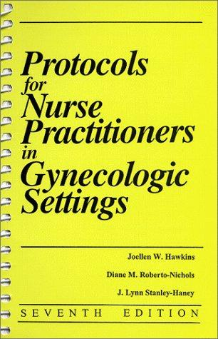 Download Protocols for Nurse Practitioners in Gynecologic Settings