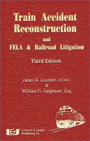 Train accident reconstruction and FELA & railroad litigation