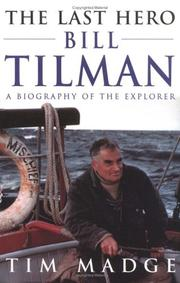 The Last Hero: Bill Tilman : A Biography of the Explorer [Hardcover] by Madge...