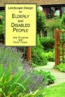 Landscape Design for Elderly and Disabled People, Stoneham, Jane