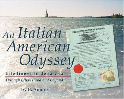 Image for Italian American Odyssey: Life line--filo della vita: Through Ellis Island and Beyond