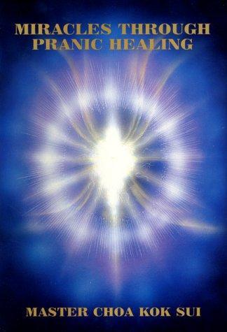 Download Miracles Through Pranic Healing
