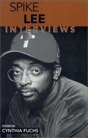 Spike Lee: Interviews (Conversations with Filmmakers), Fuchs, Cynthia (Editor)