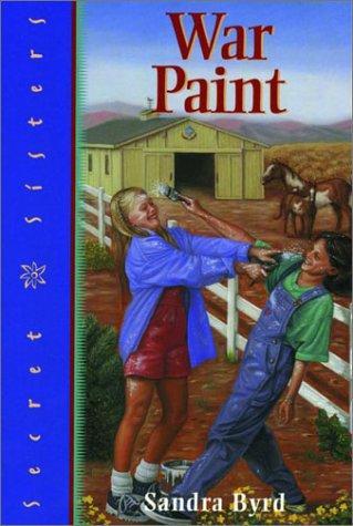 War Paint (Secret Sisters No. 6) Sandra Byrd
