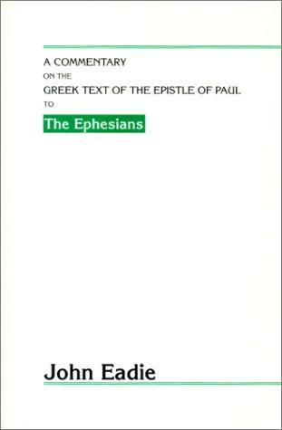 Download A Commentary on the Greek Text of the Epistle of Paul to the Ephesians