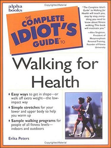 The Complete Idiot's Guide to Walking for Health
