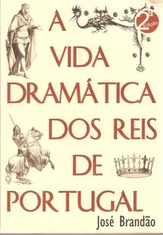 Download A vida dramática dos reis de Portugal