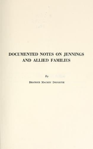 Documented notes on Jennings and allied families
