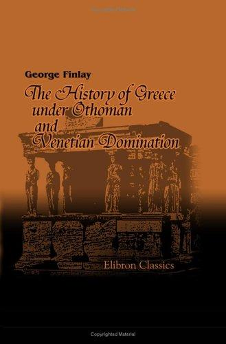 Download The History of Greece under Othoman and Venetian Domination