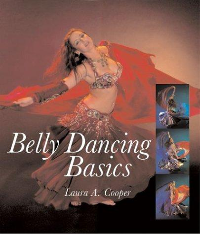 Belly dancing basics by Laura A. Cooper