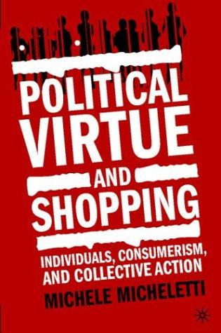 Download Political Virtue and Shopping