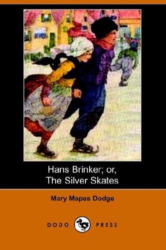 Download Hans Brinker; or, The Silver Skates (Dodo Press)