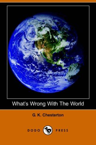 What's Wrong With The World (Dodo Press)