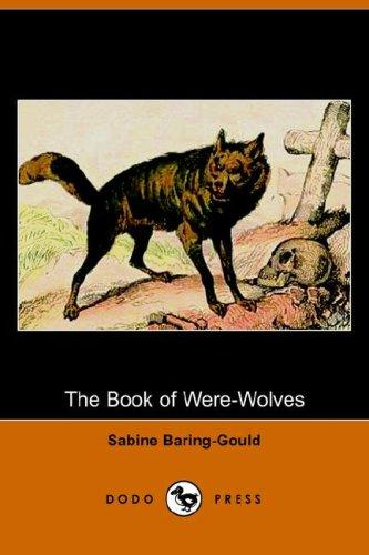 The Book of Were-Wolves (Dodo Press)